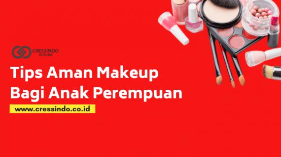5 Tips Makeup Aman untuk Anak Perempuan