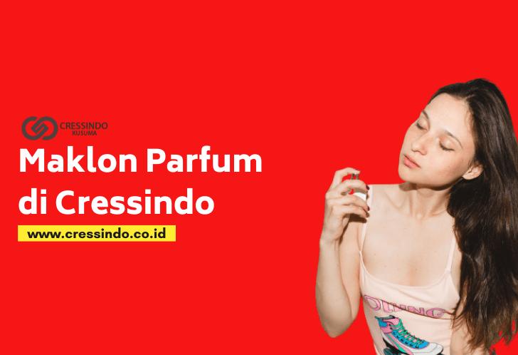 jasa maklon parfum di Cressindo Jakarta